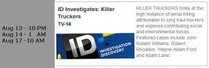 "Investigation Discover Airing Times of ""Killer Truckers"""